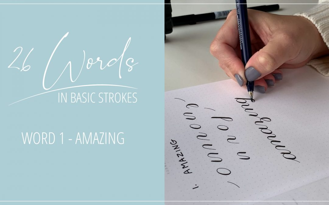 26 Words in Basic Strokes – Word 1 – amazing