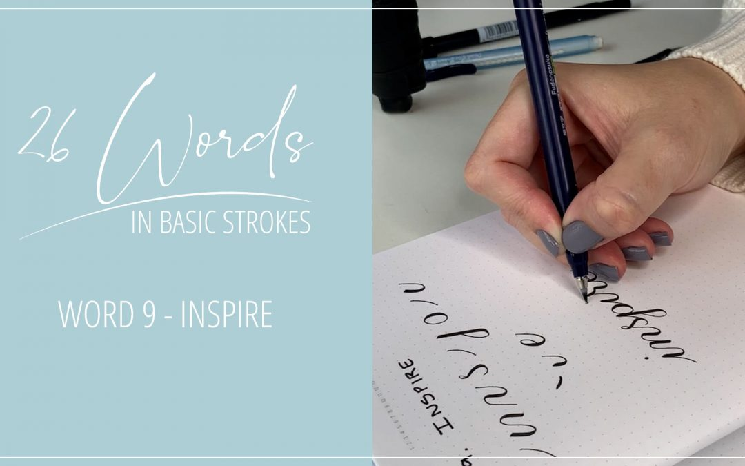 26 Words in Basic Strokes – Word 9 – inspire