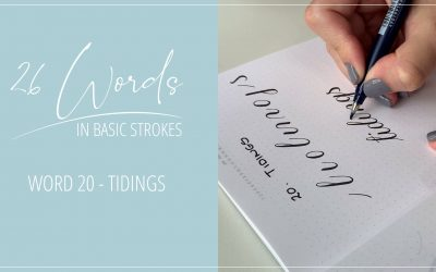 26 Words in Basic Strokes – word 20 – tidings