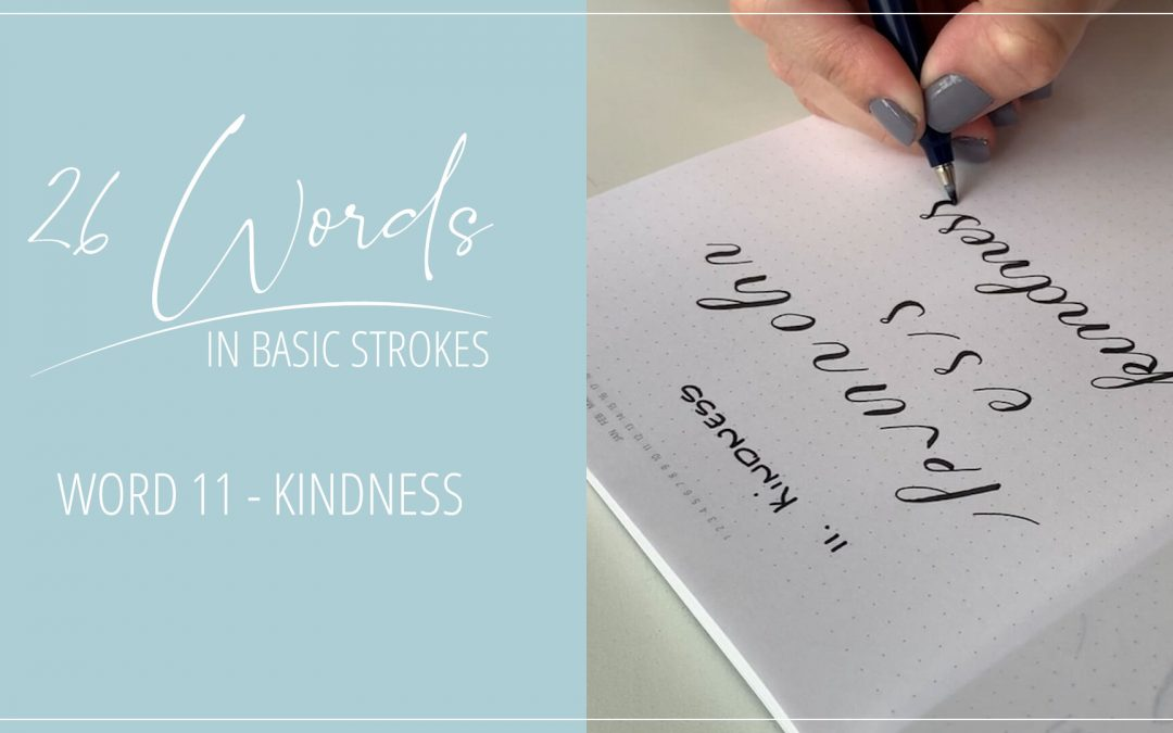 26 Words in Basic Strokes – Word 11 – kindness