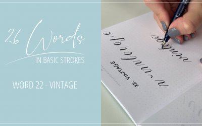 26 Words in Basic Strokes – word 22 – vintage