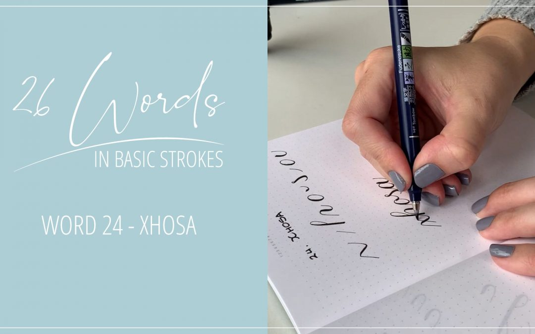 26 Words in Basic Strokes – Word 24 – xhosa