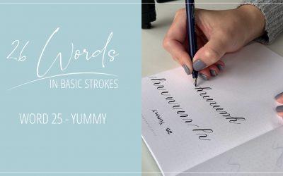 26 Words in Basic Strokes – word 25 – yummy