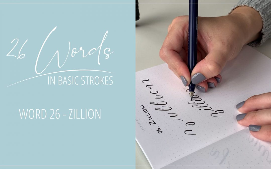 26 Words in Basic Strokes – word 26 – zillion