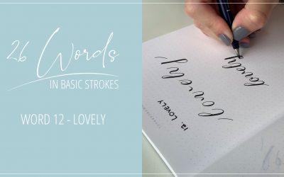 26 Words in Basic Strokes – Word 12 – lovely