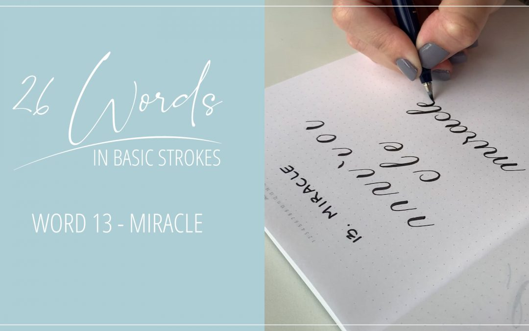 26 Words in Basic Strokes – Word 13 – miracle